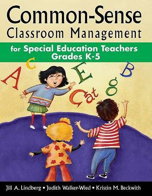 Common-Sense Classroom Management for Special Education Teachers, Grades K-5 by Jill A. Lindberg image