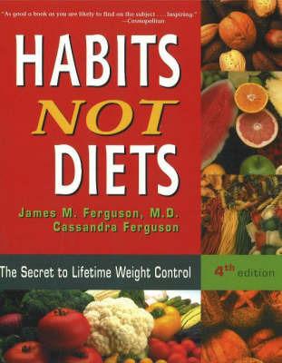 Habits Not Diets by James M. Ferguson