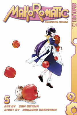Mahoromatic: v. 5: Automatic Maiden by Bunjuro Nakayama
