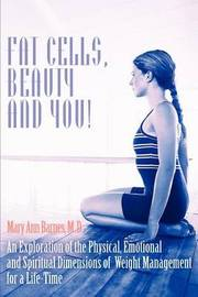 Fat Cells, Beauty and You! by Mary Ann Barnes image
