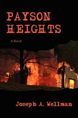 Payson Heights by Joseph A Wellman