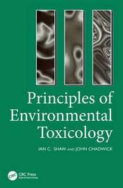Principles of Environmental Toxicology by I Shaw