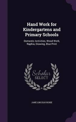 Hand Work for Kindergartens and Primary Schools by Jane Lincoln Hoxie image