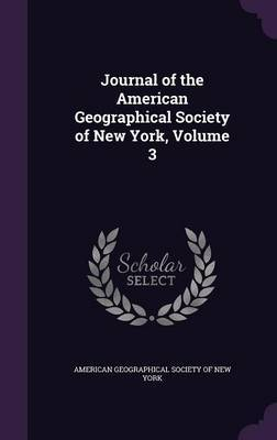 Journal of the American Geographical Society of New York, Volume 3 image