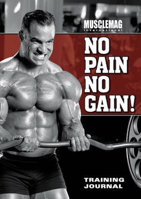 """MuscleMag International's"" No Pain No Gain Training Journal by Musclemag International"