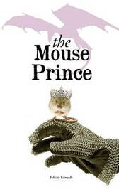 The Mouse Prince by Felicity Edwards image