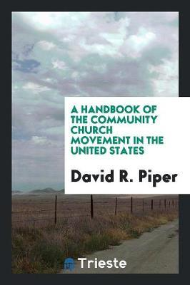 A Handbook of the Community Church Movement in the United States by David R Piper image