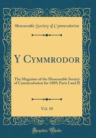 Y Cymmrodor, Vol. 10 by Honourable Society of Cymmrodorion image
