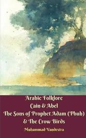 Arabic Folklore Cain & Abel the Sons of Prophet Adam (Pbuh) & the Crow Birds by Muhammad Vandestra image