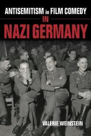 Antisemitism in Film Comedy in Nazi Germany by Valerie Weinstein