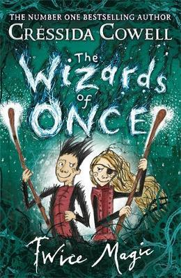 The Wizards of Once: Twice Magic by Cressida Cowell image