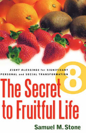 The Secret to Fruitful Life by Samuel M. Stone image