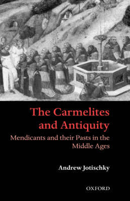 The Carmelites and Antiquity by Andrew Jotischky image