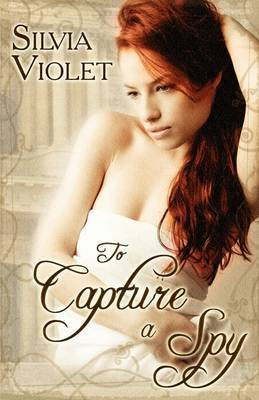 To Capture A Spy by Silvia Violet image