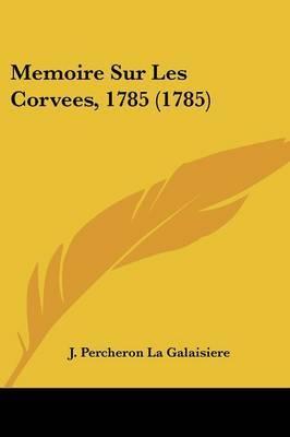 Memoire Sur Les Corvees, 1785 (1785) by J Percheron La Galaisiere image