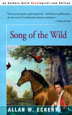 Song of the Wild by Allan W Eckert