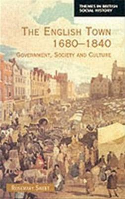 The English Town, 1680-1840 by Rosemary Sweet
