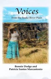 Voices from the Snake River Plain by Bonnie Dodge