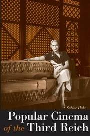Popular Cinema of the Third Reich by Sabine Hake