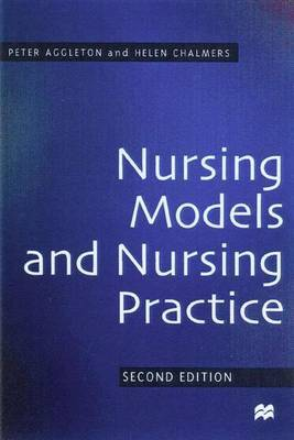 Nursing Models and Nursing Practice by Peter Aggleton image