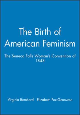 The Birth of American Feminism by . Bernhard