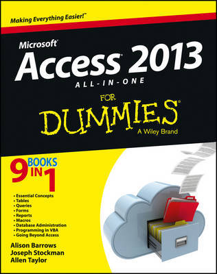 Access 2013 All-in-One For Dummies by Alison Barrows