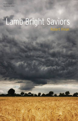 Lamb Bright Saviors by Robert Vivian