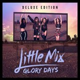 Glory Days - Deluxe Edition (CD/DVD) by Little Mix