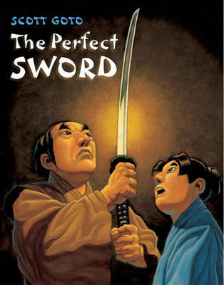 The Perfect Sword by Scott Goto image