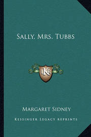 Sally, Mrs. Tubbs by Margaret Sidney