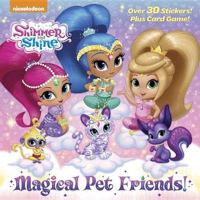 Magical Pet Friends! (Shimmer and Shine) by Random House