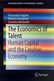 The Economics of Talent by Alessandra Faggian