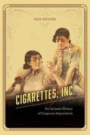 Cigarettes, Inc. by Nan Enstad