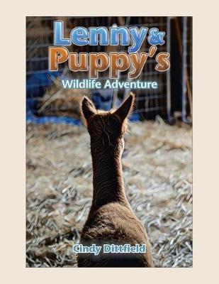 Lenny & Puppy's Wildlife Adventure by Cindy Dittfield