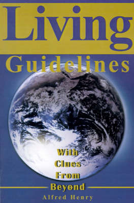 Living Guidelines: With Clues from Beyond by Alfred Henry image