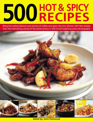 500 Hot and Spicy Recipes: Bring the Pungent Tastes and Aromas of Spices into Your Kitchen with Heart-warming, Piquant Recipes from the Spice-loving Cuisines of the World, Shown in More Than 500 Mouthwatering Photographs by Beverley Jollands image