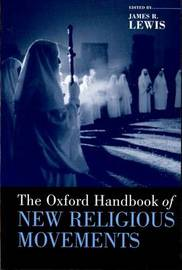 The Oxford Handbook of New Religious Movements by James R Lewis