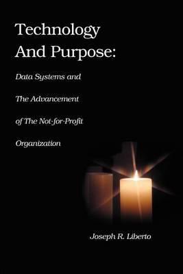 Technology and Purpose by Joseph Robert Liberto