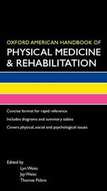 Oxford American Handbook of Physical Medicine & Rehabilitation by Lyn Weiss image