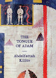 The Tongue of Adam by Abdelfattah Kilito