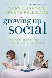 Growing Up Social by Gary Chapman