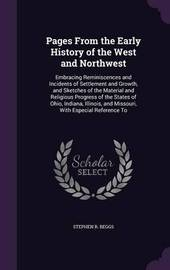 Pages from the Early History of the West and Northwest by Stephen R Beggs image