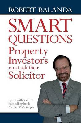 Smart Questions Property Investors Must Ask Their Solicitor by Rob Balanda