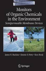 Monitors of Organic Chemicals in the Environment by James N Huckins