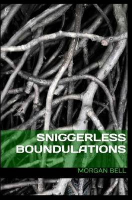 Sniggerless Boundulations by Morgan Bell image