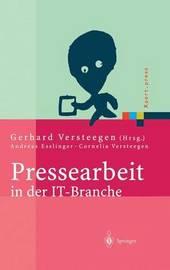 Pressearbeit in Der It-Branche: Erfolgreiches Vermarkten Von Dienstleistungen Und Produkten in Der It-Presse