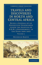 Travels and Discoveries in North and Central Africa 5 Volume Set Travels and Discoveries in North and Central Africa: Volume 2 by Heinrich Barth