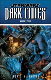 Star Wars: Dark Times Volume 4: Blue Harvest by Mick Harrison image