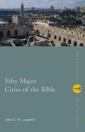Fifty Major Cities of the Bible by John Laughlin image