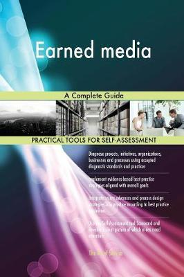 Earned Media a Complete Guide by Gerardus Blokdyk